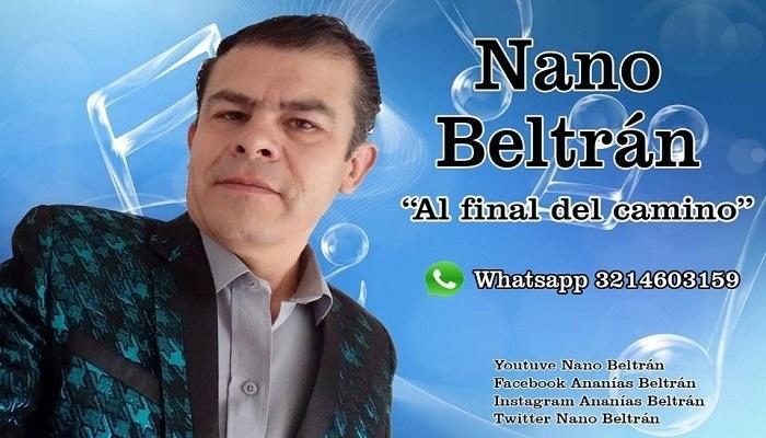 """Nano Beltrán, su música popular en crecimiento """"Al final del camino"""""""