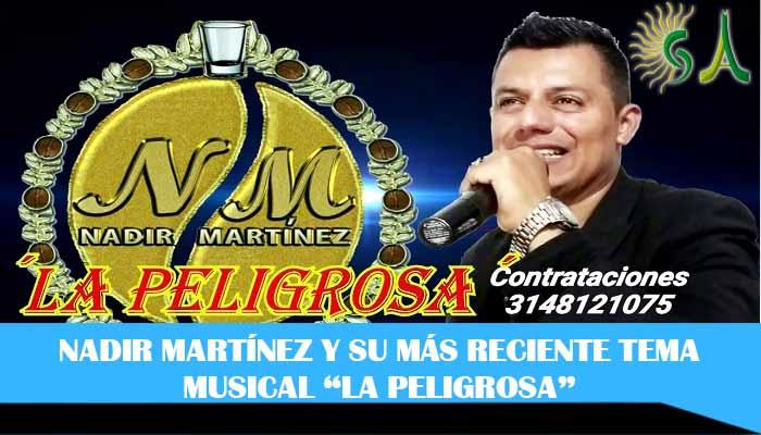 """Nadir Martínez, su música popular en crecimiento """"La Peligrosa"""""""